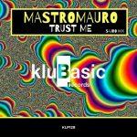 MastroMauro – Trust Me