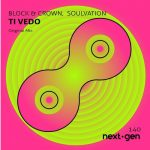 Block & Crown, Soulvation – Ti Vedo
