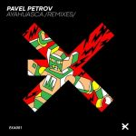 Pavel Petrov – Ayahuasca (Remixes)