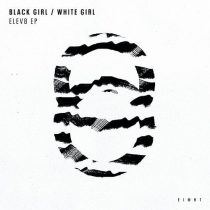 Black Girl / White Girl – ELEV8