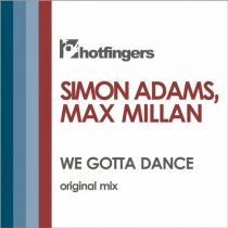 Max Millan, Simon Adams – We Gotta Dance