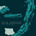 Felix Krocher, Cari Golden – Infinite (Remixes)