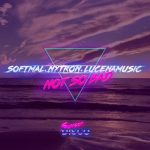 Softmal, Nytron, Lucenamusic – Not So Bad
