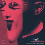 Mufti – Mess My Mind