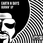 Earth n Days – Burnin' Up