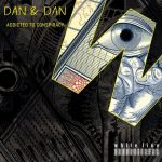 Dan & Dan – Addicted to Conspiracy