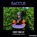 Baccus – First Time