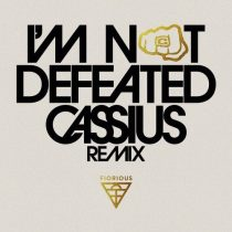 Fiorious – I'm Not Defeated – Cassius XXL Remix