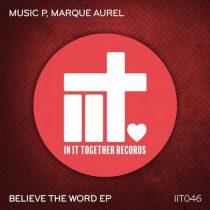 Music P & Marque Aurel – I Believe The Word