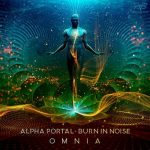 Burn In Noise, Alpha Portal – Omnia