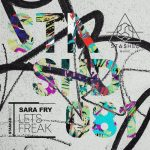 Sara Fry – Let's Freak