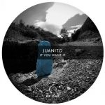 Juanito – If You Want It