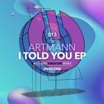 Artmann – I Told You