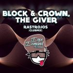 The Giver, Block & Crown – Rastrojos