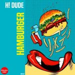 H! Dude – Hamburger