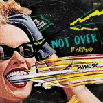 1Farshad – Not Over