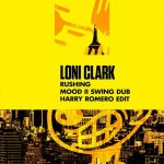 Loni Clark – Rushing (Mood II Swing Dub – Harry Romero Edit)