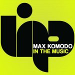 Max Komodo – In The Music