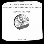 Koen Groeneveld – Tonight The Music Seems So Loud / Klankentapper