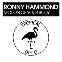 Ronny Hammond – Motion Of Your Body