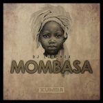 DJ Lucerox – Mombasa