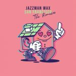 Jazzman Wax – San Francisco The Remixes