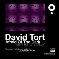 David Tort – Afraid Of The Dark
