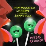 Liam Mockridge – Mess Around (Live Mix)