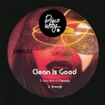 Clean Is Good – DW027
