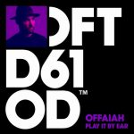 OFFAIAH – Play It By Ear – Club Mix