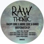 Daddy Dino X Amine Edge & DANCE – Bodysnatch