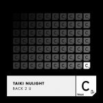 Taiki Nulight – Back 2 U