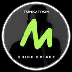Funkatron – Shine Bright
