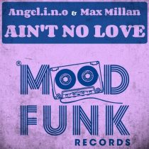 Angel.I.N.O & Max Millan – Ain't No Love
