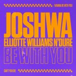 Joshwa (UK) – Be With You