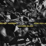 Sonny Fodera, Dom Dolla – Moving Blind