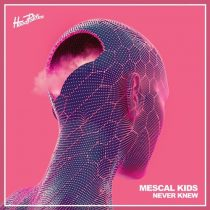 Mescal Kids – Never Knew