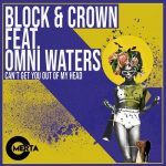 Block & Crown – Can't Get You Out Of My Head