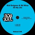 Kid Enigma, Ed Nine – All My Life