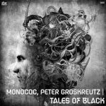 Monococ & Peter Groskreutz – Tales of Black