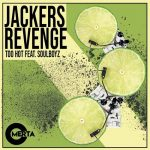 Jackers Revenge – Too Hot Feat. Soulboyz