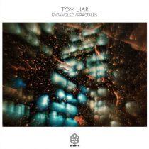 Tom Liar – Entangled / Fractales