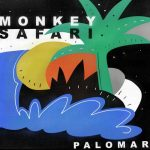 Monkey Safari – Palomar