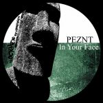 PEZNT – In Your Face