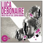 Luca Debonaire – Dress You Up Feat. Sophia Romani