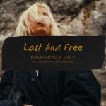 Roma Moss, Holy – Lost and Free