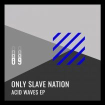 Only Slave Nation – Acid Waves