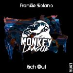 Frankie Solano – Rich Out