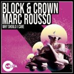 Block & Crown, Marc Rousso – Why Should I Care