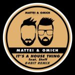 Steff, Mattei & Omich – It's A House Thing (84Bit Remix)